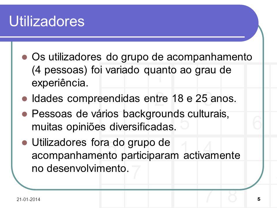 Utilizadores Os utilizadores do grupo de acompanhamento (4 pessoas) foi variado quanto ao grau de experiência. Idades compreendidas entre 18 e 25 anos