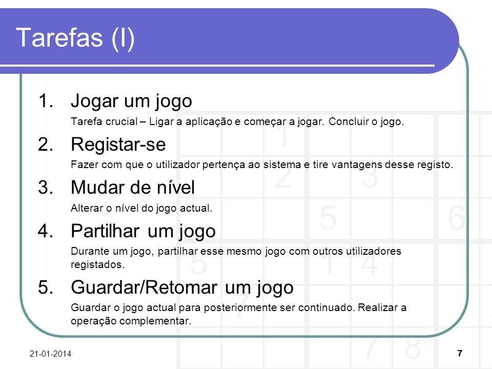 Tarefas (II) Tarefas Relacionadas com Ajuda 6.Aprender a utilizar o ecrã de jogo.
