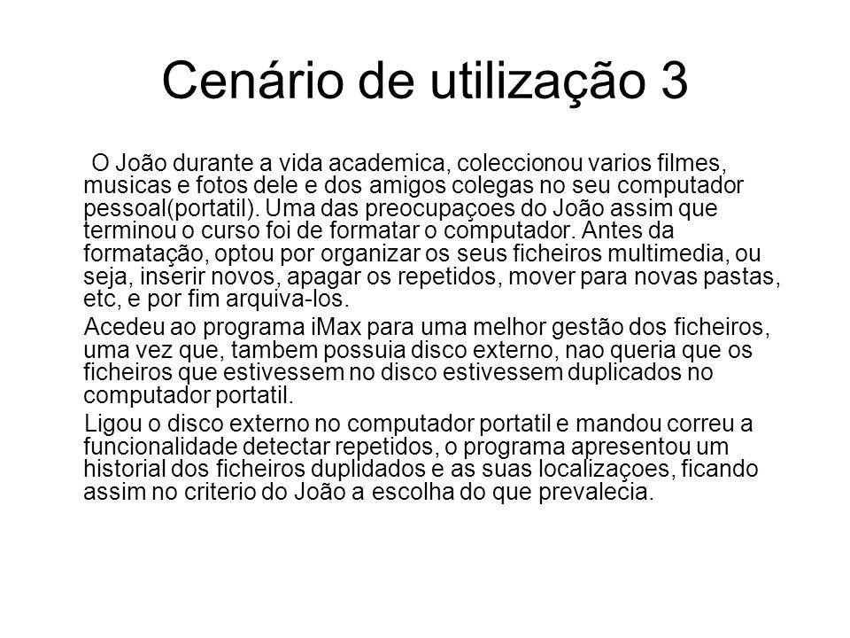 Cenário de utilização 3 O João durante a vida academica, coleccionou varios filmes, musicas e fotos dele e dos amigos colegas no seu computador pessoal(portatil).