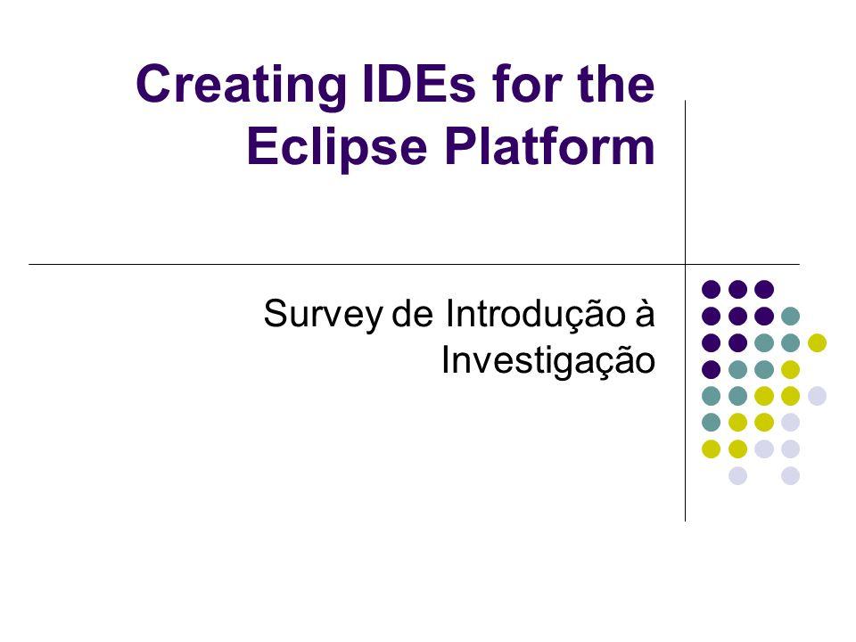 Motivação Porquê uma IDE.Uma IDE é um componente fundamental do toolchain de uma linguagem.