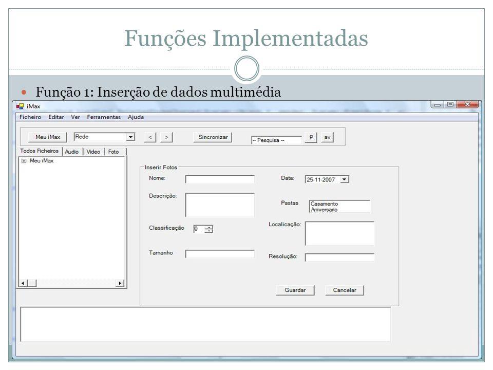 Funções Implementadas Função 1: Inserção de dados multimédia