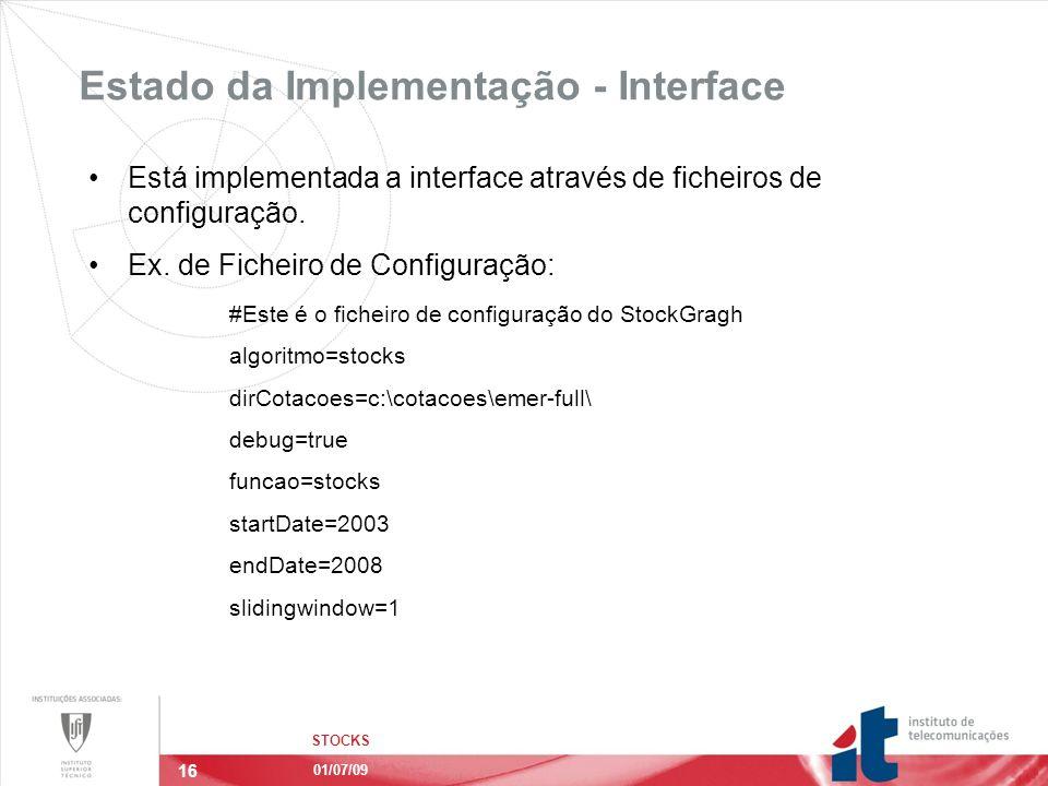 16 Estado da Implementação - Interface STOCKS 01/07/09 Está implementada a interface através de ficheiros de configuração.