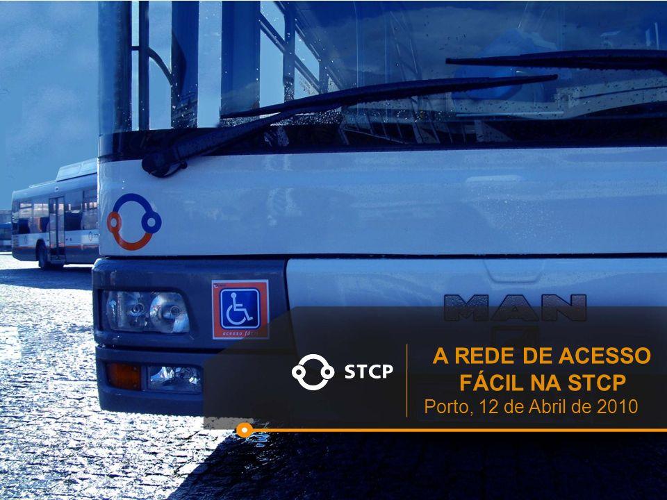 A REDE DE ACESSO FÁCIL NA STCP Porto, 12 de Abril de 2010