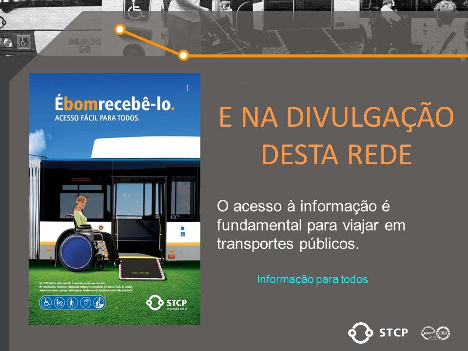 E NA DIVULGAÇÃO DESTA REDE O acesso à informação é fundamental para viajar em transportes públicos.