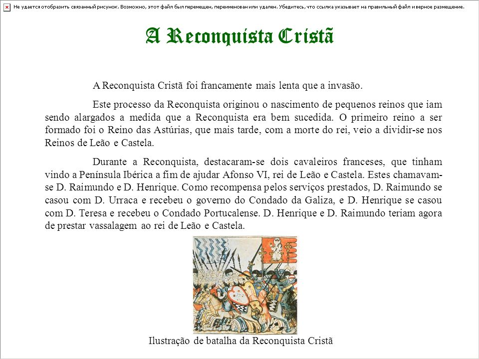 A Reconquista Cristã A Reconquista Cristã foi francamente mais lenta que a invasão. Este processo da Reconquista originou o nascimento de pequenos rei