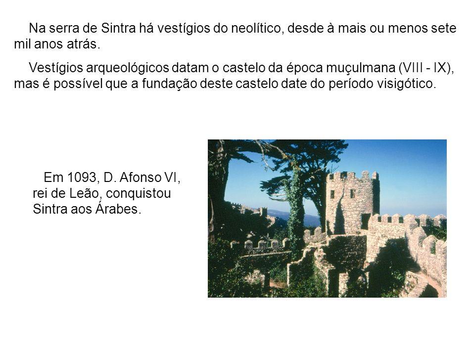 Na serra de Sintra há vestígios do neolítico, desde à mais ou menos sete mil anos atrás. Vestígios arqueológicos datam o castelo da época muçulmana (V