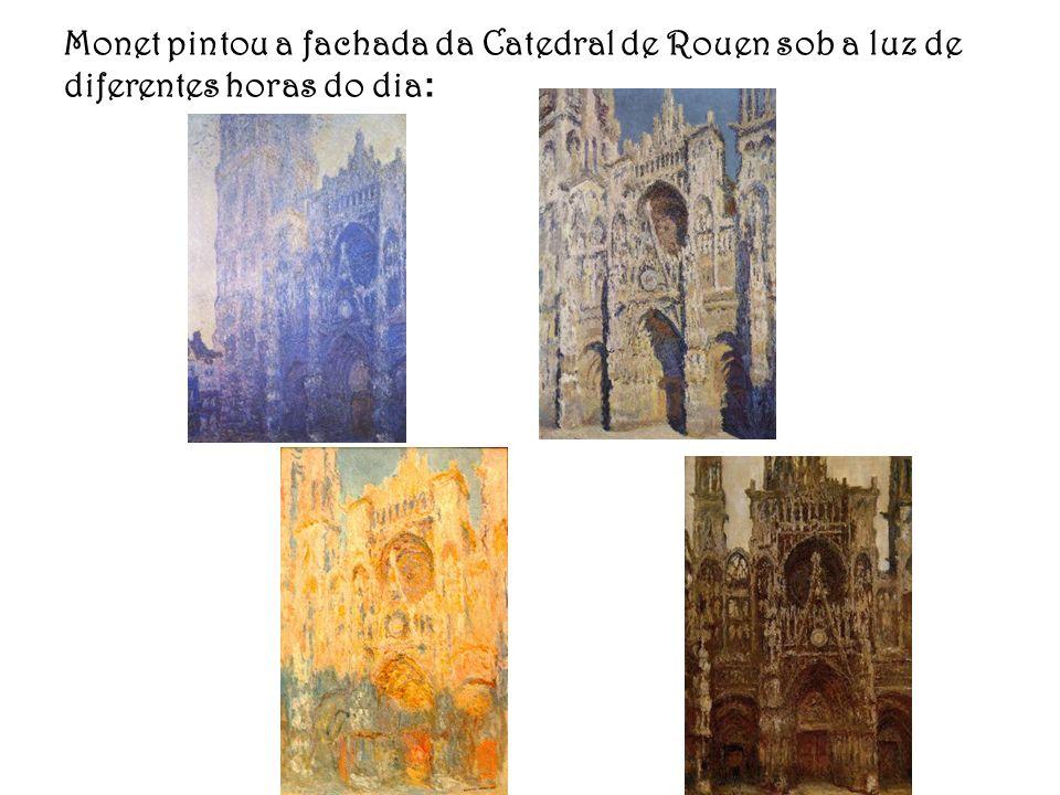 Monet pintou a fachada da Catedral de Rouen sob a luz de diferentes horas do dia :