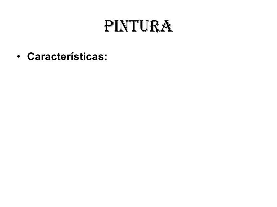 Pintura Características: