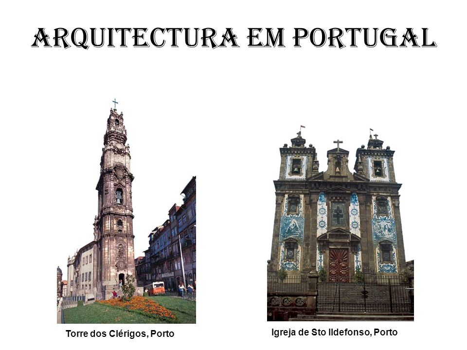 Torre dos Clérigos, Porto Igreja de Sto Ildefonso, Porto
