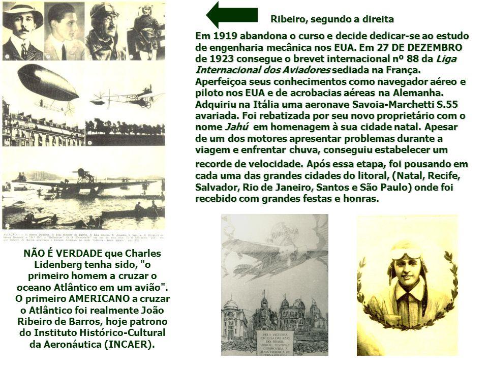 NÃO É VERDADE que Charles Lidenberg tenha sido, o primeiro homem a cruzar o oceano Atlântico em um avião .