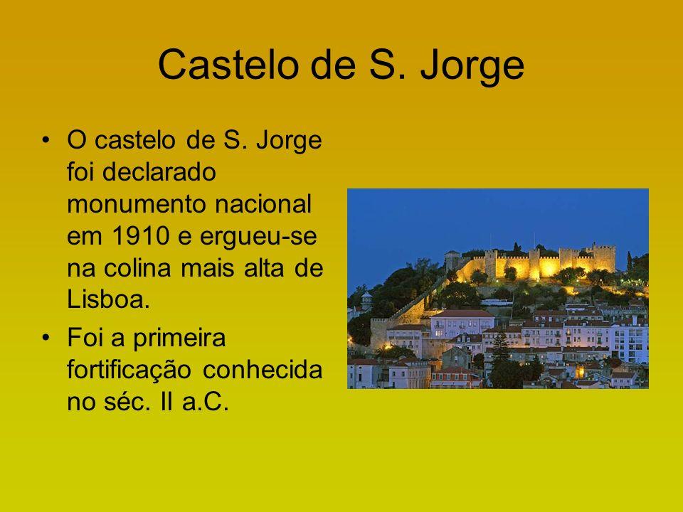 Castelo de S.Jorge Há testemunhos de ocupação desde o séc.