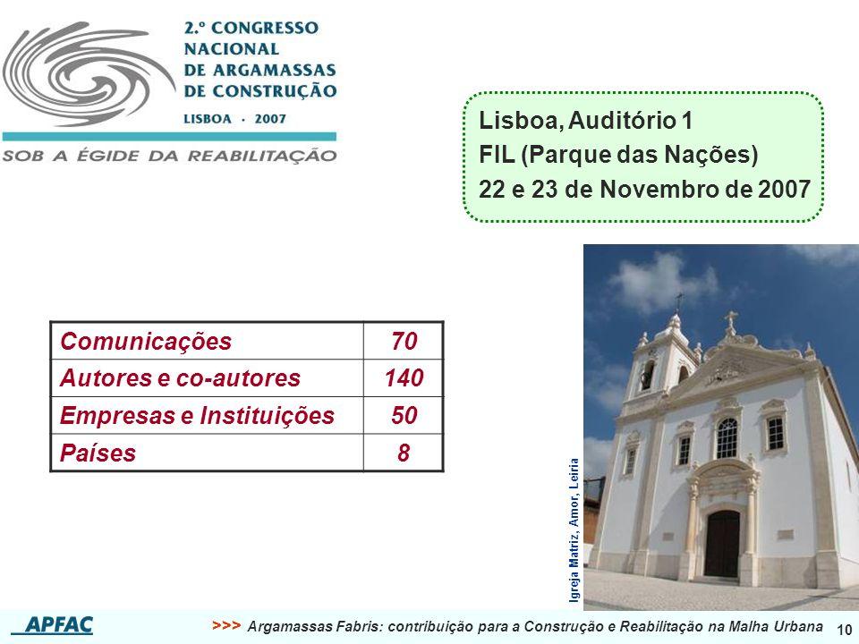 >>> Argamassas Fabris: contribuição para a Construção e Reabilitação na Malha Urbana 10 Igreja Matriz, Amor, Leiria Lisboa, Auditório 1 FIL (Parque da