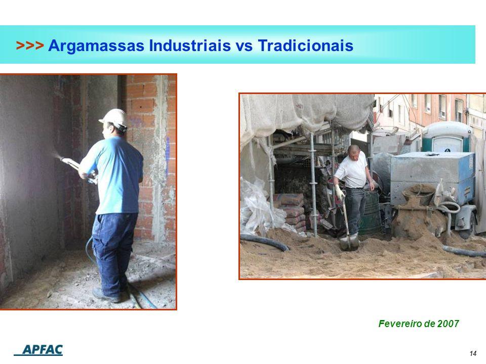 14 >>> Argamassas Industriais vs Tradicionais Fevereiro de 2007