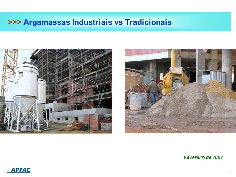 9 >>> Argamassas Industriais vs Tradicionais Fevereiro de 2007