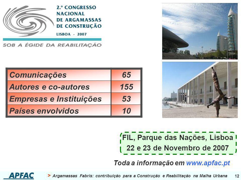 > Argamassas Fabris: contribuição para a Construção e Reabilitação na Malha Urbana 12 FIL, Parque das Nações, Lisboa 22 e 23 de Novembro de 2007 Comun