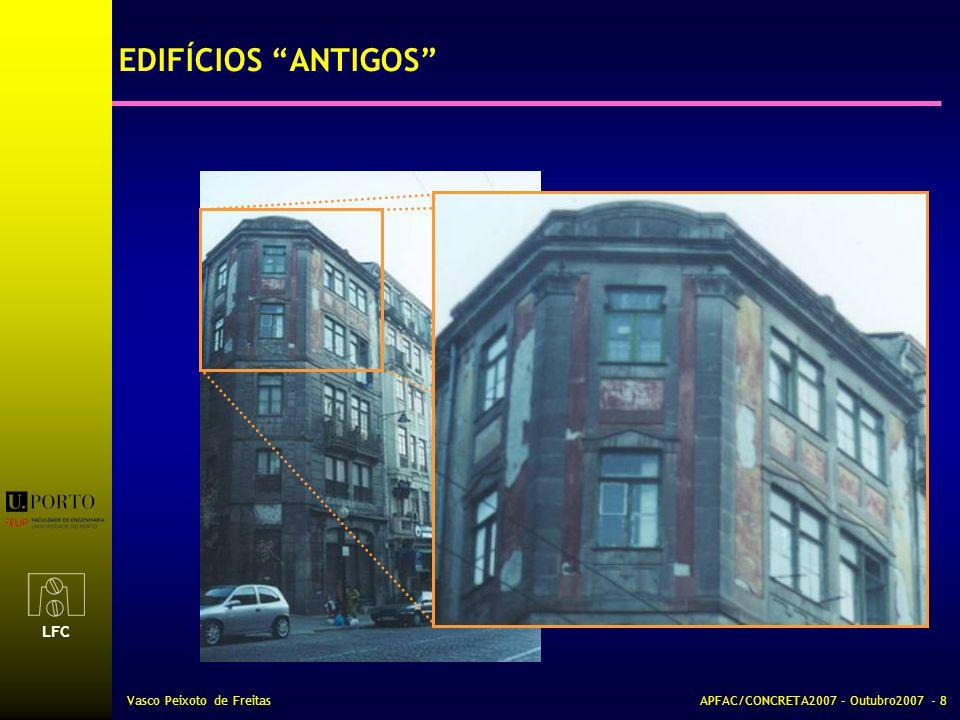 LFC Vasco Peixoto de FreitasAPFAC/CONCRETA2007 – Outubro2007 - 8 EDIFÍCIOS ANTIGOS