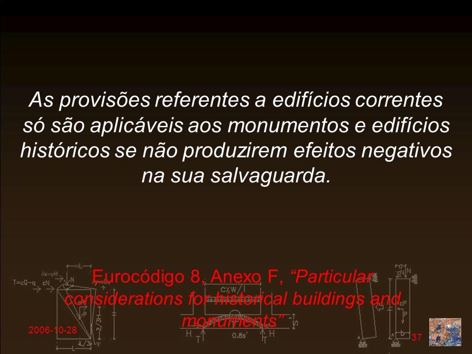2006-10-28 37 As provisões referentes a edifícios correntes só são aplicáveis aos monumentos e edifícios históricos se não produzirem efeitos negativo