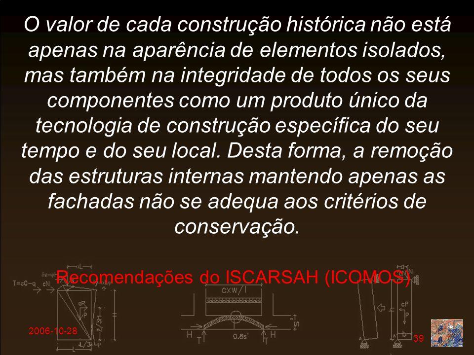 2006-10-28 39 O valor de cada construção histórica não está apenas na aparência de elementos isolados, mas também na integridade de todos os seus comp