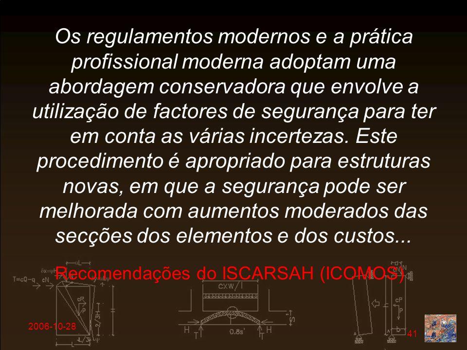 2006-10-28 41 Os regulamentos modernos e a prática profissional moderna adoptam uma abordagem conservadora que envolve a utilização de factores de seg