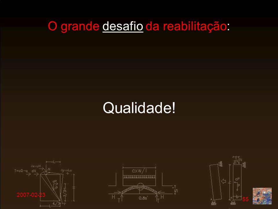 2007-02-23 55 O grande desafio da reabilitação: Qualidade!