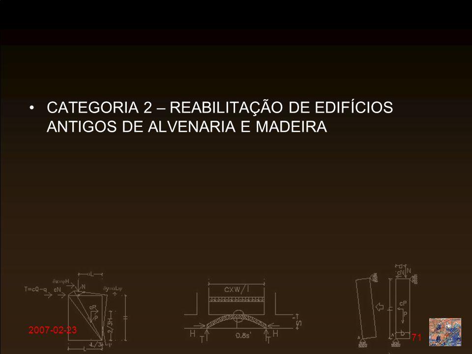 2007-02-23 71 CATEGORIA 2 – REABILITAÇÃO DE EDIFÍCIOS ANTIGOS DE ALVENARIA E MADEIRA