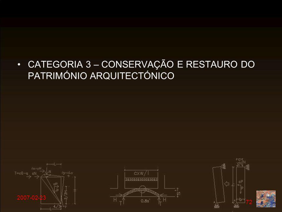 2007-02-23 72 CATEGORIA 3 – CONSERVAÇÃO E RESTAURO DO PATRIMÓNIO ARQUITECTÓNICO