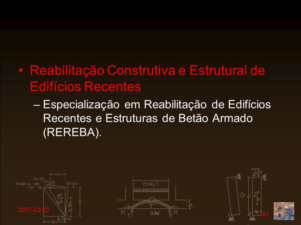 2007-02-23 91 Reabilitação Construtiva e Estrutural de Edifícios Recentes –Especialização em Reabilitação de Edifícios Recentes e Estruturas de Betão