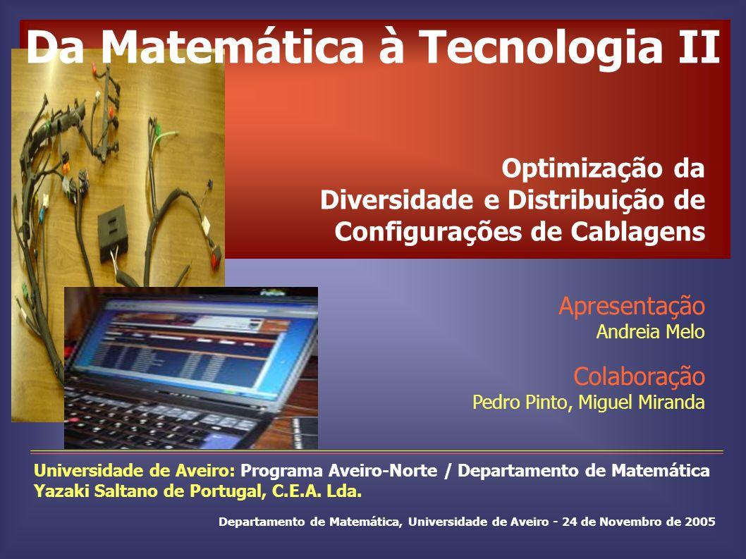 Universidade de Aveiro: Programa Aveiro-Norte / Departamento de Matemática Yazaki Saltano de Portugal, C.E.A. Lda. Departamento de Matemática, Univers