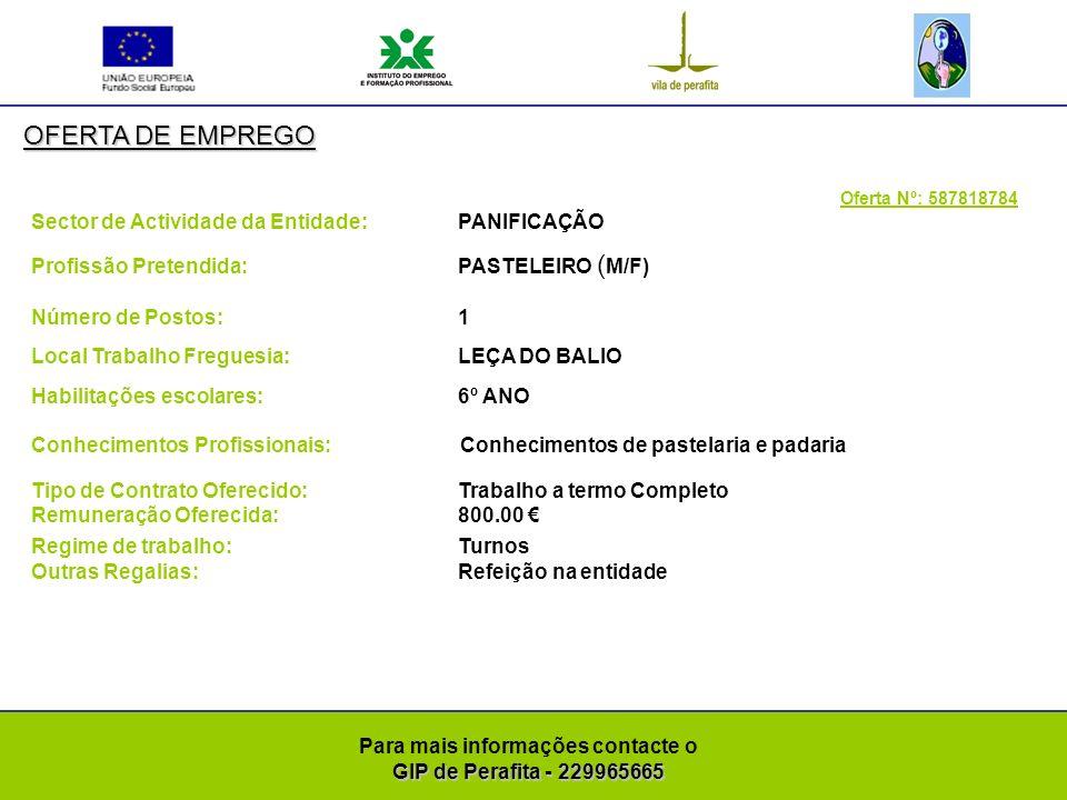 GIP de Perafita - 229965665 Para mais informações contacte o GIP de Perafita - 229965665 OFERTA DE EMPREGO Oferta Nº: 587819448 Sector de Actividade da Entidade: OUTRAS ACTIVIDADES DE SERVIÇOS PESSOAIS Profissão Pretendida: TÉCNICO DE VENDAS (M/F) Número de Postos: 1 Local Trabalho Freguesia: SÃO MAMEDE INFESTA Habilitações escolares: LICENCIATURA Conhecimentos Profissionais: Pretende-se vendedora com Licenciatura em marketing, relações públicas, gestão ou similar.