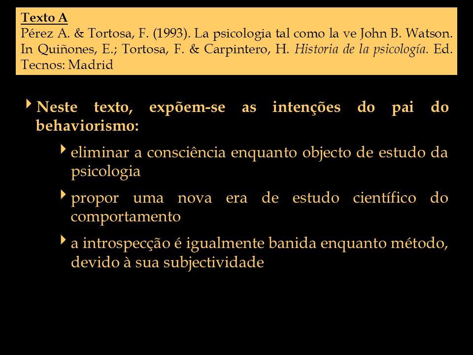 Texto A Pérez A. & Tortosa, F. (1993). La psicologia tal como la ve John B. Watson. In Quiñones, E.; Tortosa, F. & Carpintero, H. Historia de la psico