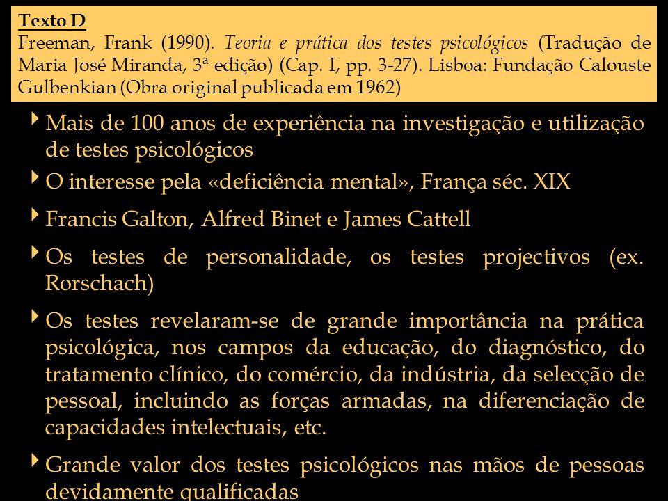 Texto D Freeman, Frank (1990). Teoria e prática dos testes psicológicos (Tradução de Maria José Miranda, 3ª edição) (Cap. I, pp. 3-27). Lisboa: Fundaç