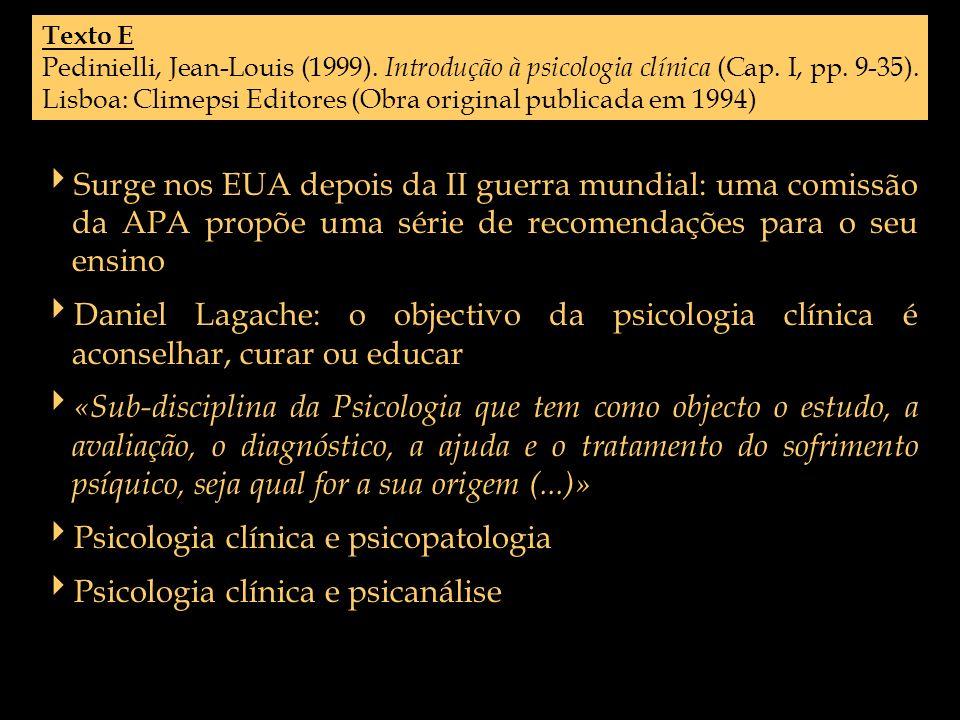 Texto E Pedinielli, Jean-Louis (1999). Introdução à psicologia clínica (Cap. I, pp. 9-35). Lisboa: Climepsi Editores (Obra original publicada em 1994)