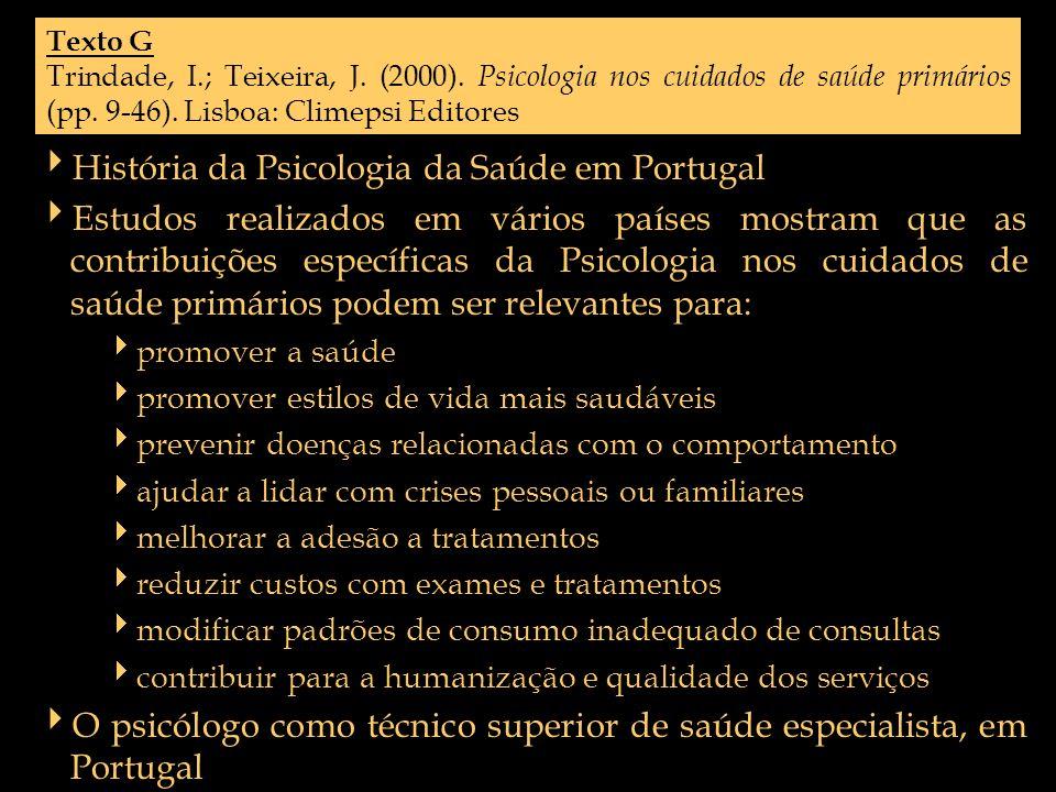 Texto G Trindade, I.; Teixeira, J. (2000). Psicologia nos cuidados de saúde primários (pp. 9-46). Lisboa: Climepsi Editores História da Psicologia da