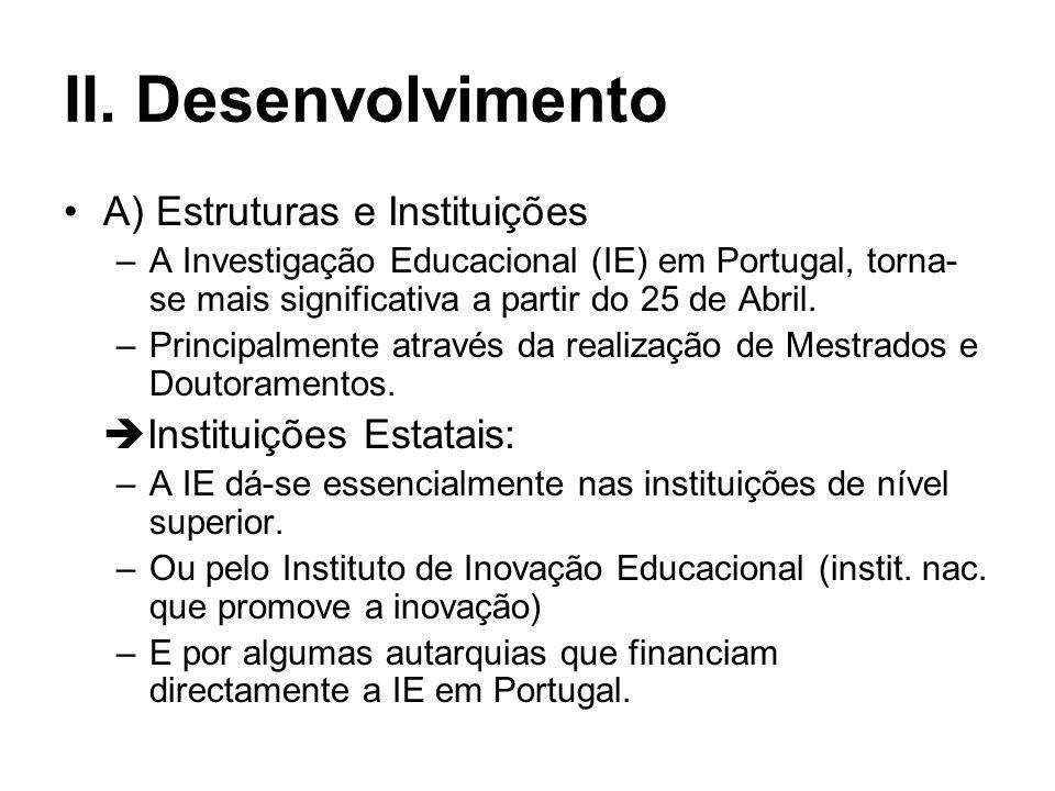 I. Introdução A) Estruturas e Instituições B) Recursos C) Temas e Métodos D) Prioridades para a Investigação E) Problemas F) Perspectivas Futuras