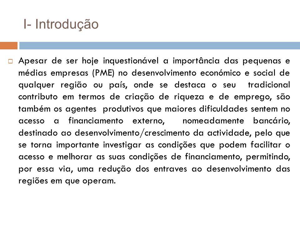 Objectivo genérico Identificar e analisar a importância do relacionamento bancário na região centro de Portugal, com a sua realidade económica, social e jurídica própria, considerada globalmente desfavorecida.