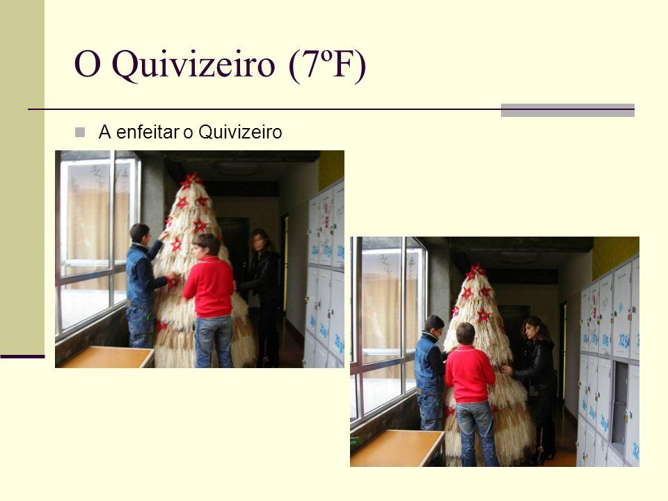 O Quivizeiro (7ºF) A enfeitar o Quivizeiro