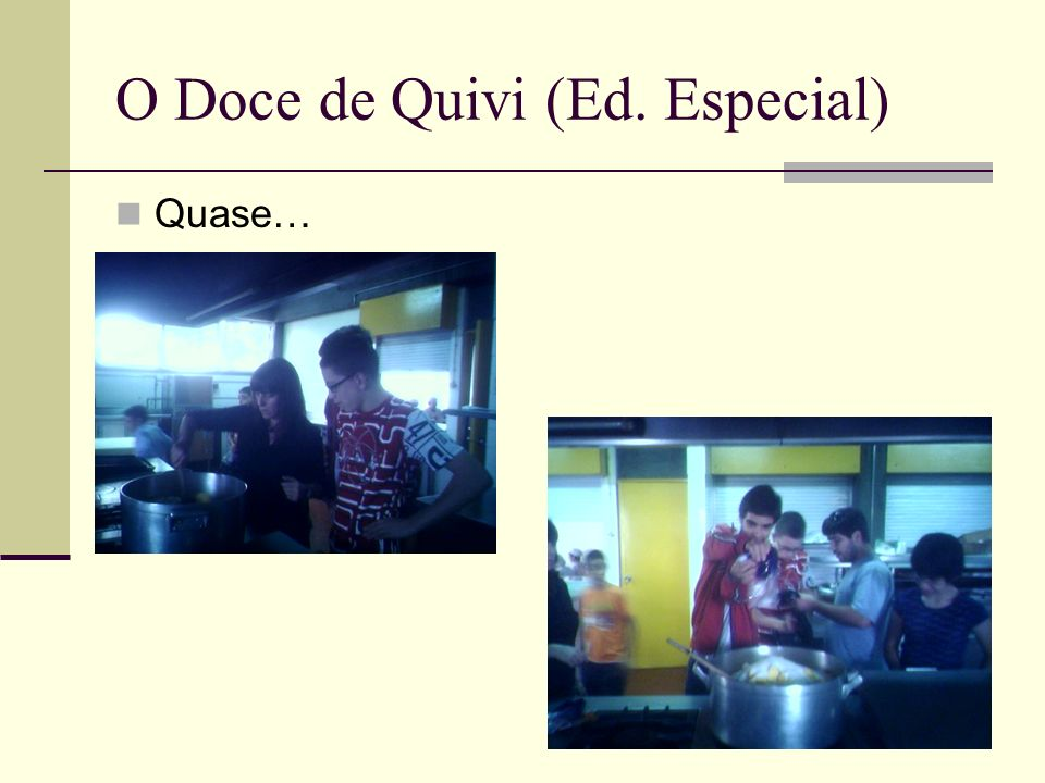 O Doce de Quivi (Ed. Especial) Quase…