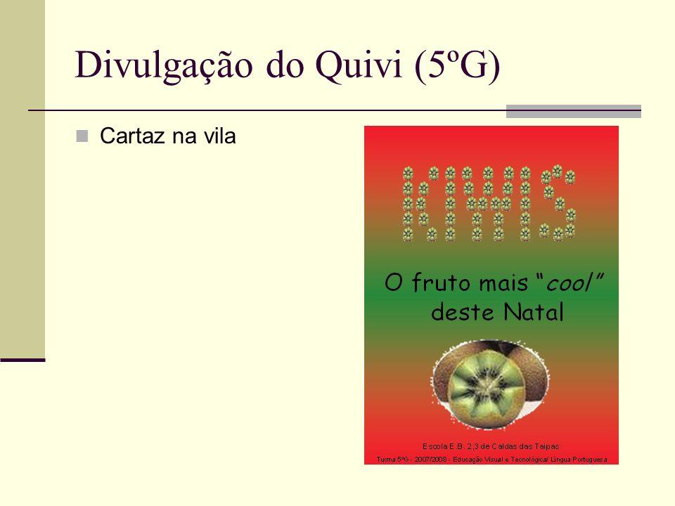 Divulgação do Quivi (5ºG) Cartaz na vila