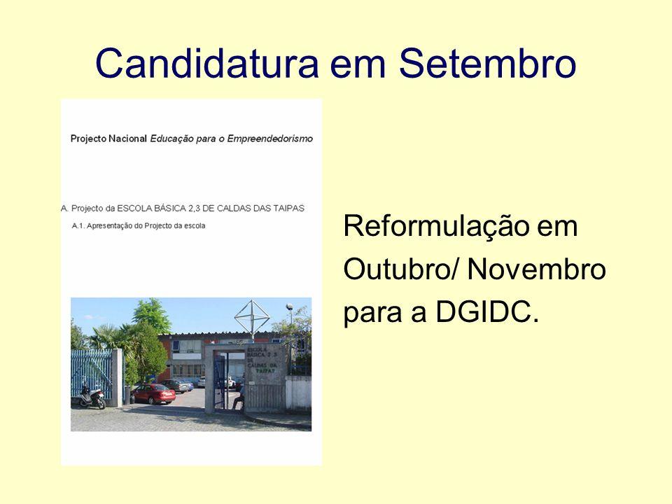 Candidatura em Setembro Reformulação em Outubro/ Novembro para a DGIDC.