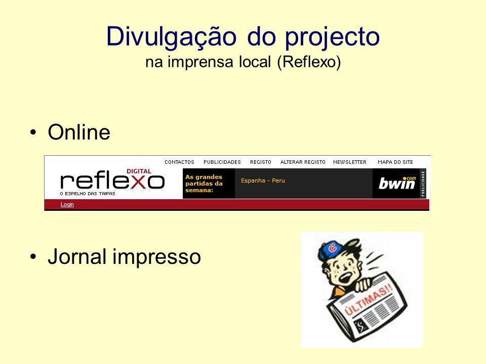 Divulgação do projecto na imprensa local (Reflexo) Online Jornal impresso