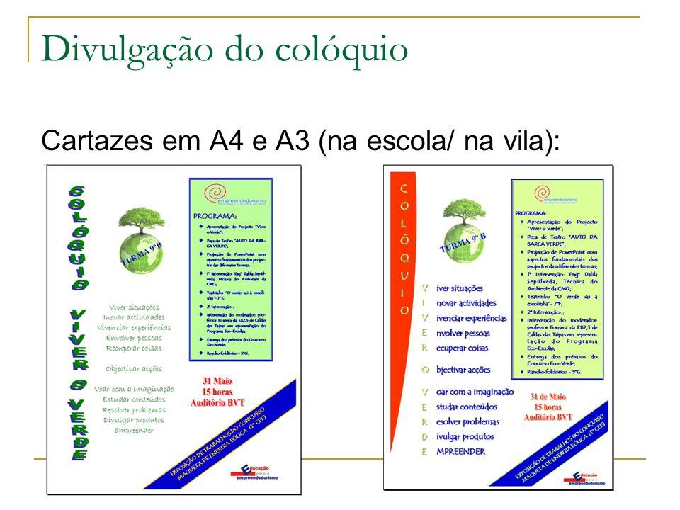 Divulgação do colóquio Cartazes em A4 e A3 (na escola/ na vila): PROGRAMA: Apresentação do Projecto Viver o Verde; Peça de Teatro AUTO DA BARCA VERDE;