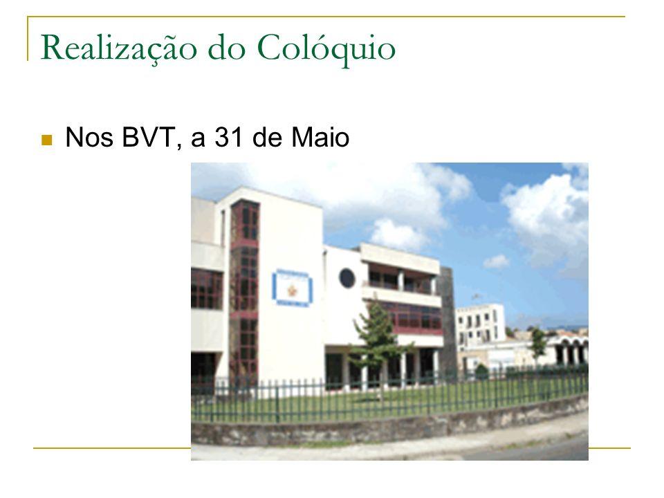 Realização do Colóquio Nos BVT, a 31 de Maio
