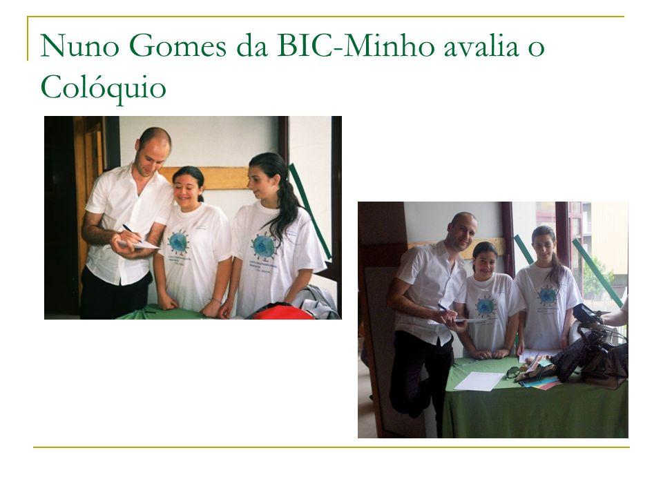 Nuno Gomes da BIC-Minho avalia o Colóquio