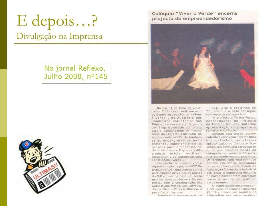 E depois… Divulgação na Imprensa No jornal Reflexo, Julho 2008, nº145