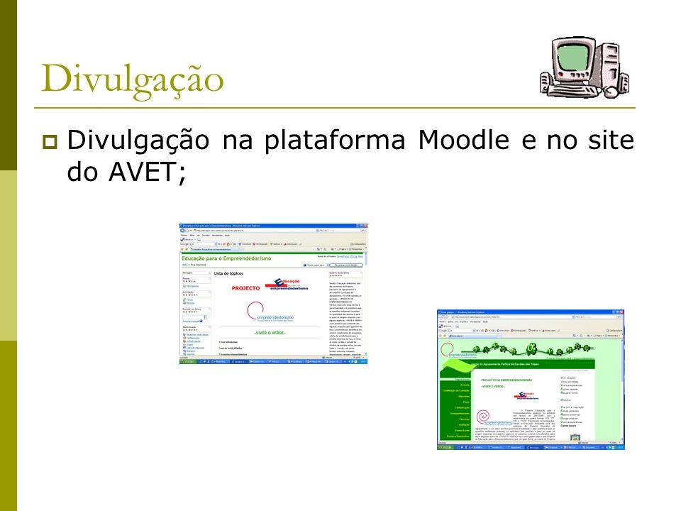 Divulgação Divulgação na plataforma Moodle e no site do AVET;