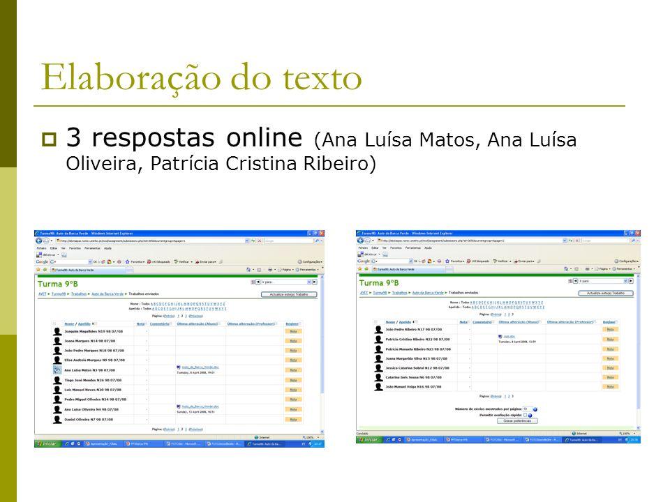Elaboração do texto 3 respostas online (Ana Luísa Matos, Ana Luísa Oliveira, Patrícia Cristina Ribeiro)