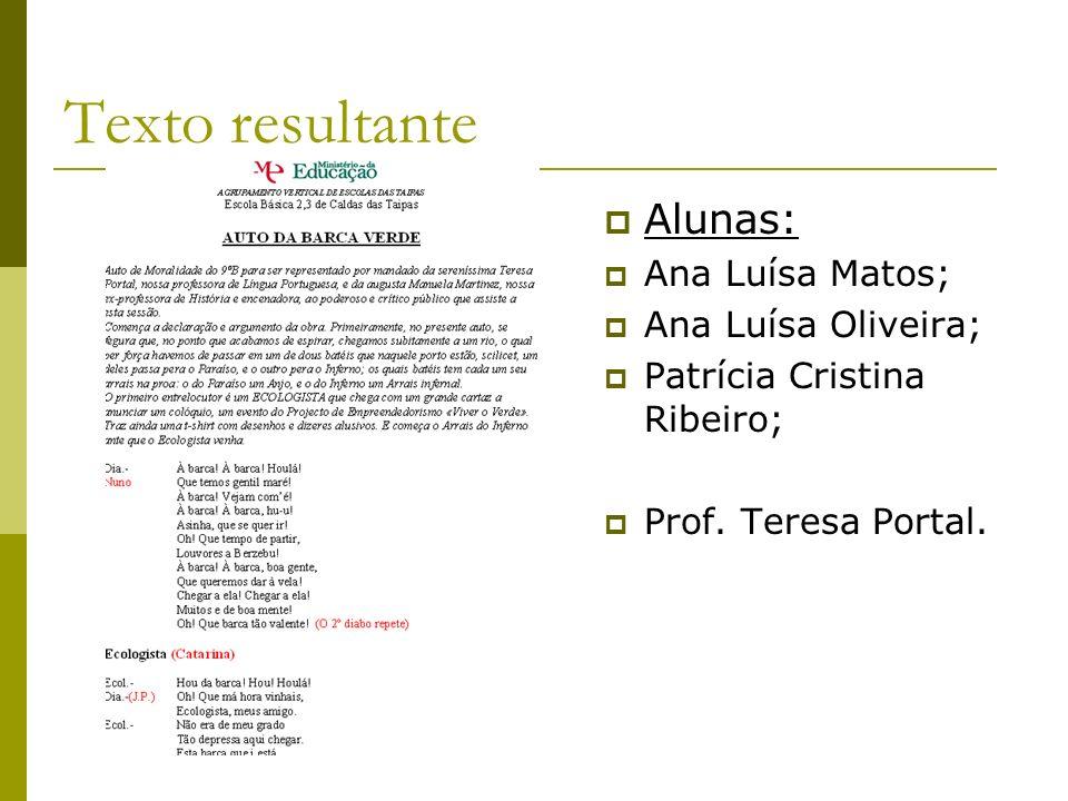 Texto resultante Alunas: Ana Luísa Matos; Ana Luísa Oliveira; Patrícia Cristina Ribeiro; Prof.