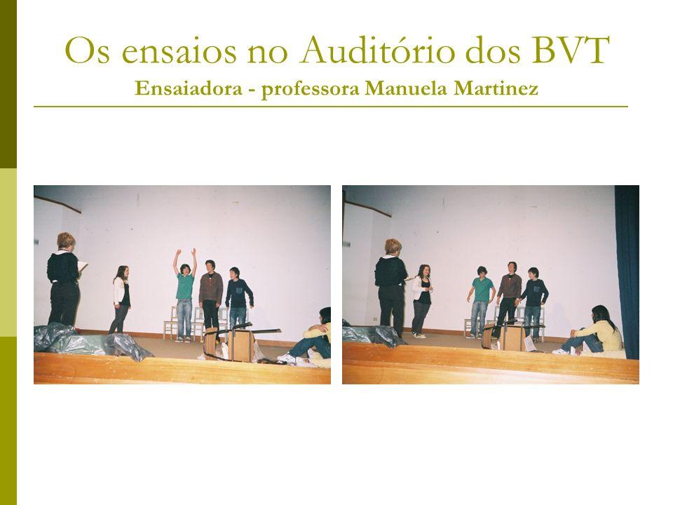 Os ensaios no Auditório dos BVT Ensaiadora - professora Manuela Martinez