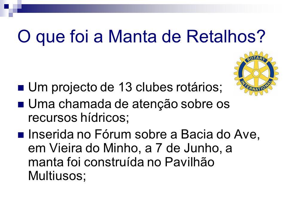 Manta Gigantesca de Retalhos A construção da Manta Gigantesca de Retalhos ocorreu a 7 de Junho, no Pavilhão Multiusos, em Vieira do Minho.