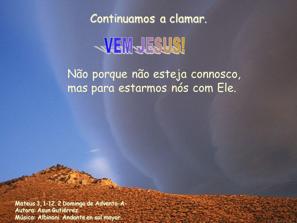 Continuamos a clamar.Mateus 3, 1-12. 2 Domingo de Advento-A- Autora: Asun Gutiérrez.